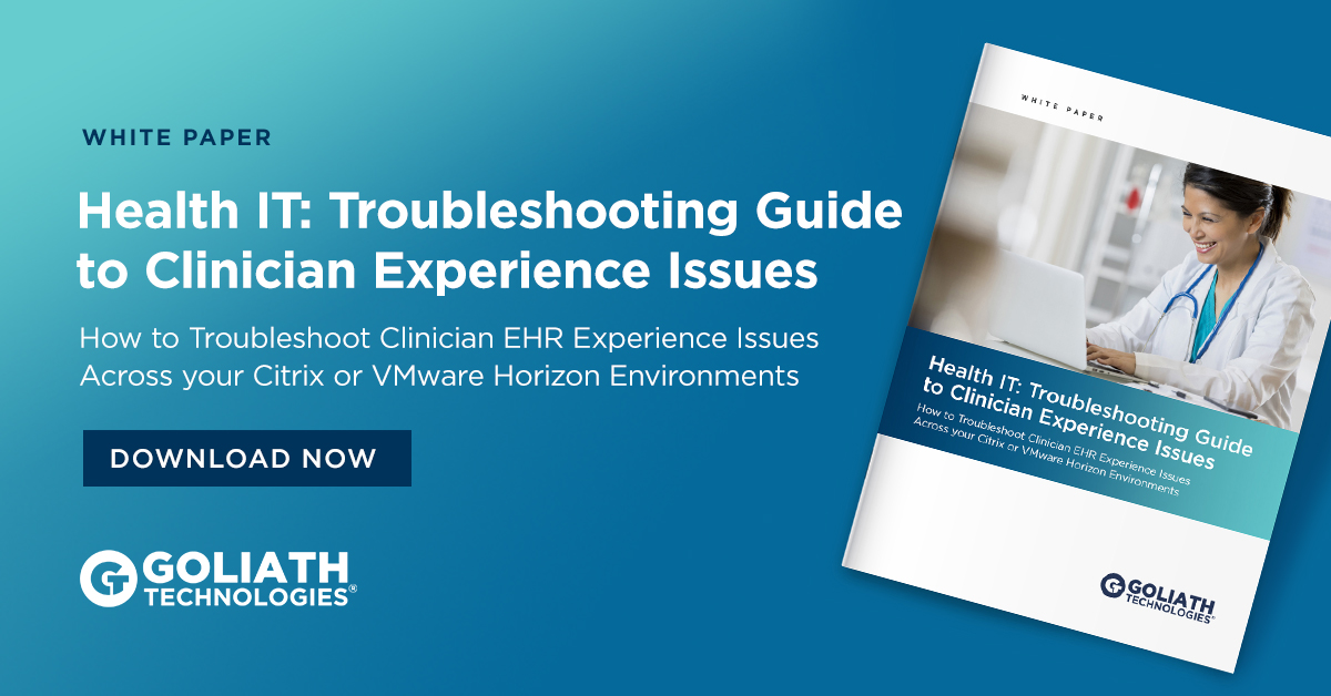 White Paper: How Goliath can help health IT troubleshoot clinician experience issues