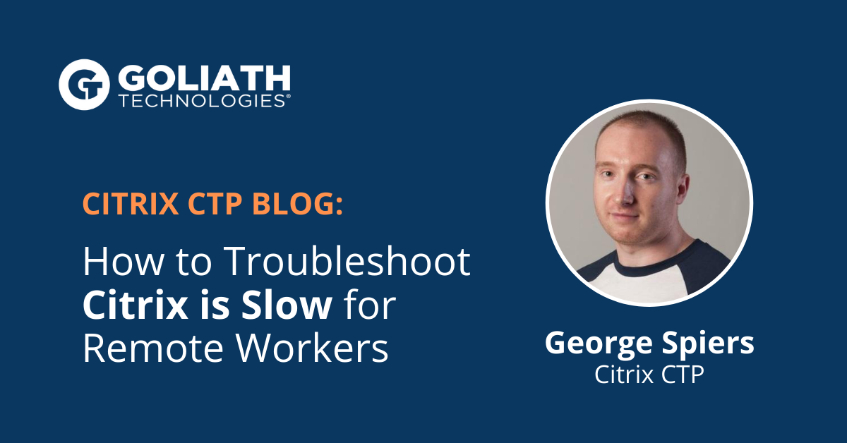 How to Monitor and Troubleshoot Citrix End User Experience